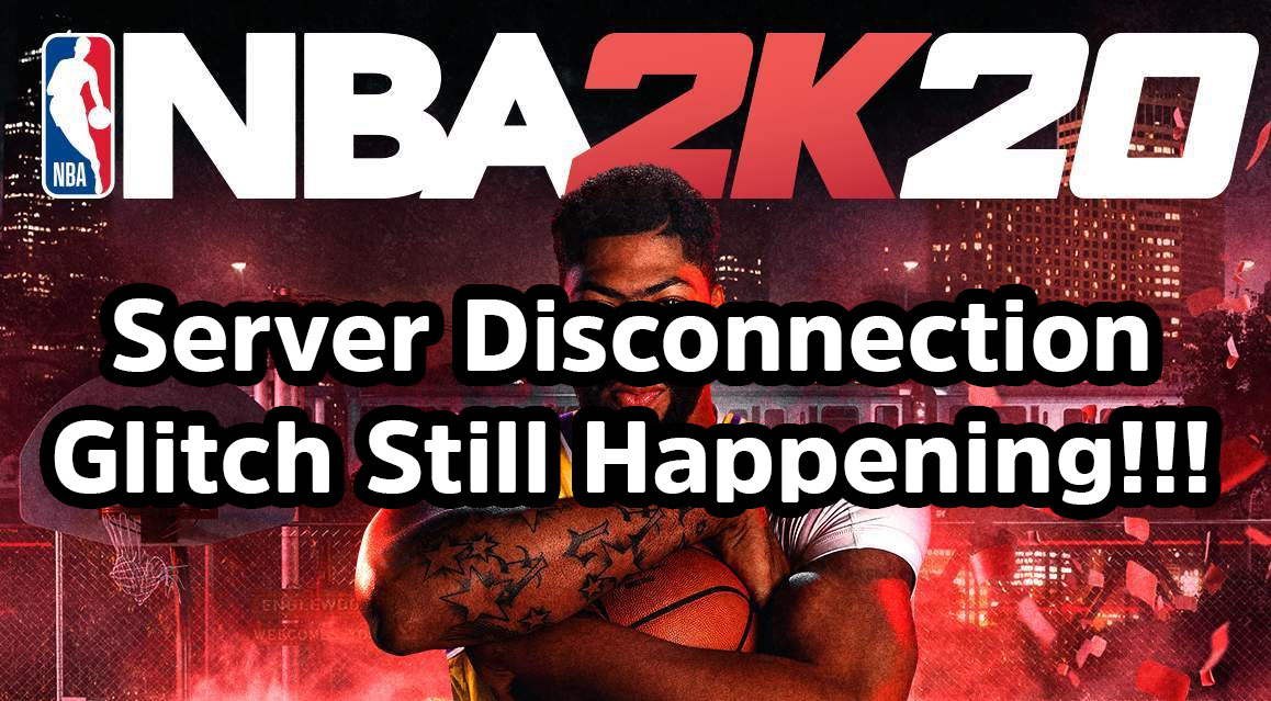 2019 Fortnite Keep Getting Disconnected Nba 2k20 Error Code 512f0500 Disconnect From Server Glitch Updates